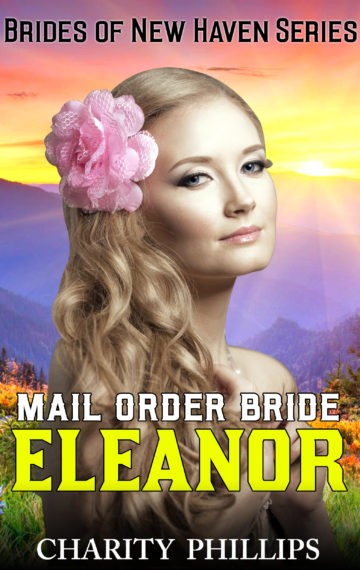 Mail Order Bride Eleanor: Brides Of New Haven Series, Book 1