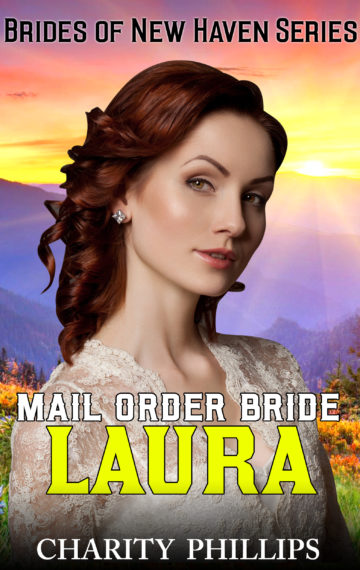 Mail Order Bride Laura: Brides Of New Haven Series, Book 4