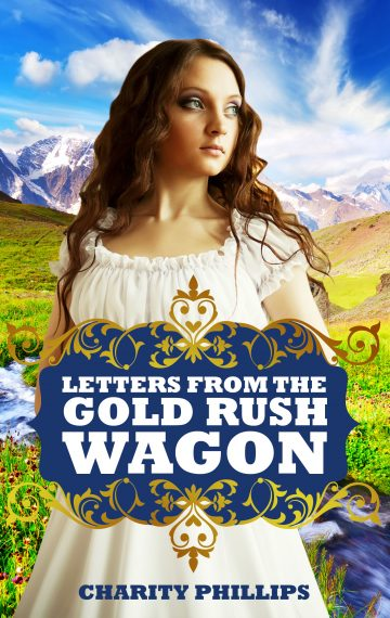 Letters From The Gold Rush Wagon