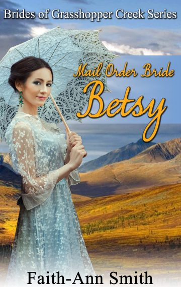 Mail Order Bride Betsy – Brides Of Grasshopper Creek, Book 6