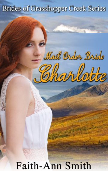 Mail Order Bride Charlotte – Brides Of Grasshopper Creek, Book 5