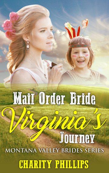 Mail Order Bride Virginia's Journey – Montana Valley Brides, Book 2
