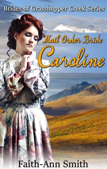 Mail Order Bride Caroline – Brides Of Grasshopper Creek, Book 2