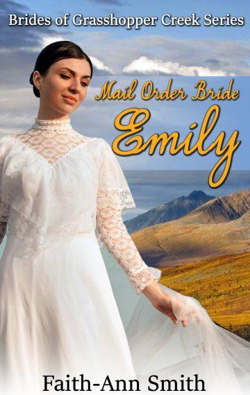 Mail Order Bride Emily – Brides Of Grasshopper Creek, Book 4