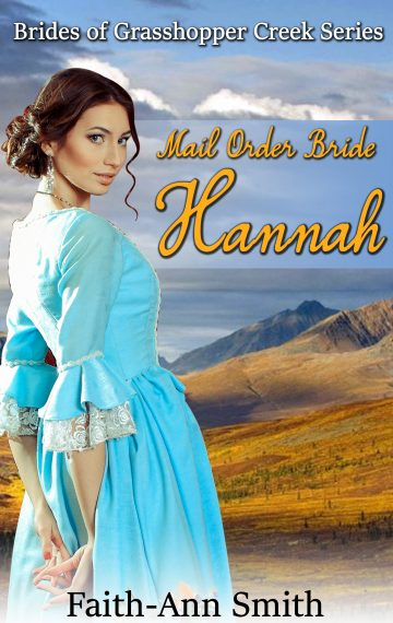 Mail Order Bride Hannah – Brides Of Grasshopper Creek, Book 1