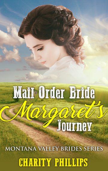 Mail Order Bride Margaret's Journey – Montana Valley Brides, Book 3