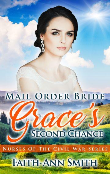 Mail Order Bride: Grace's Second Chance (Nurses Of The Civil War Series)