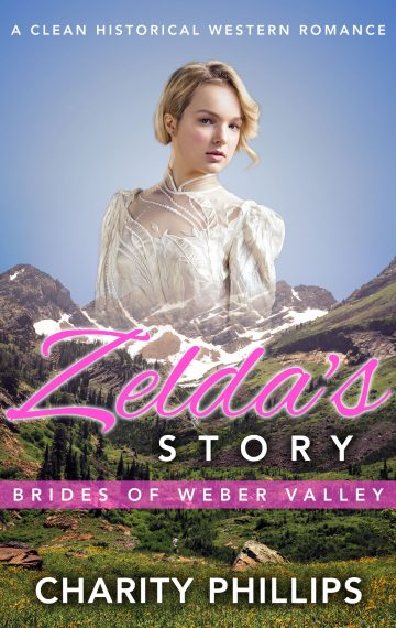 Zelda's Story, Brides Of Weber Valley, Book 1