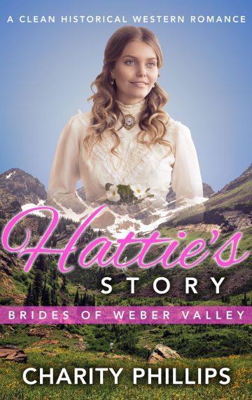 Hattie's Story, Brides Of Weber Valley, Book 3