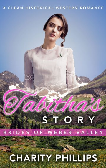 Tabitha's Story, Brides Of Weber Valley, Book 4