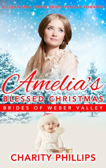 Amelia's Blessed Christmas, Brides Of Weber Valley, Book 6
