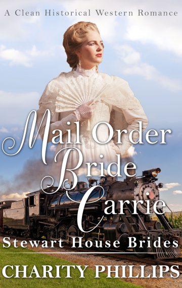 Mail Order Bride Carrie (Stewart House Brides)
