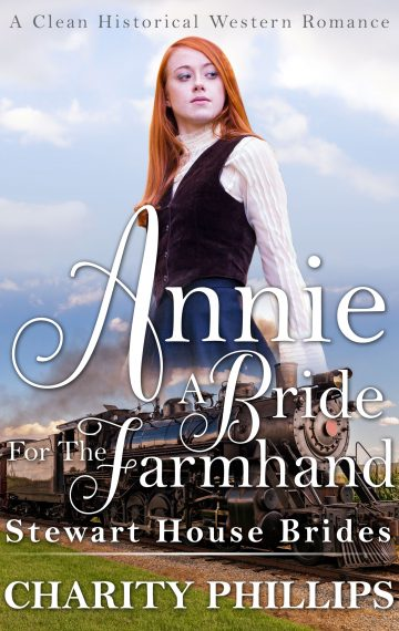 Annie: A Bride For The Farmhand (Stewart House Brides)