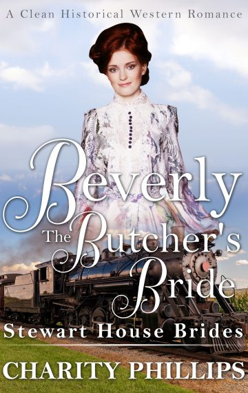 Beverly: The Butcher's Bride (Stewart House Brides)