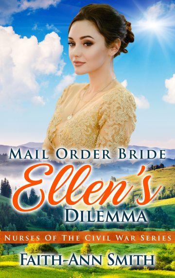Mail Order Bride: Ellen's Dilemma (Nurses Of The Civil War Series)