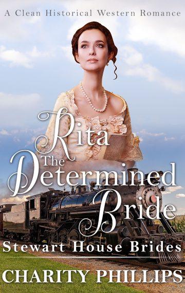 Rita: The Determined Bride (Stewart House Brides)