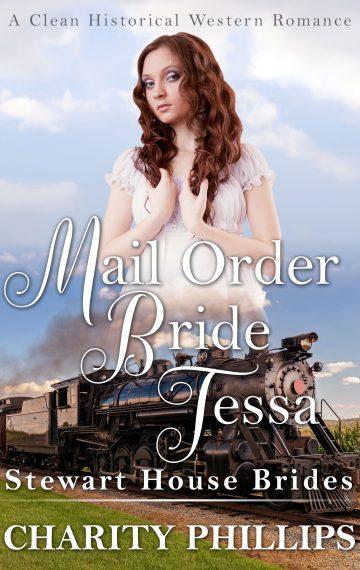 Mail Order Bride Tessa (Stewart House Brides)