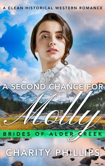 A Second Chance For Molly (Brides Of Alder Creek Series)