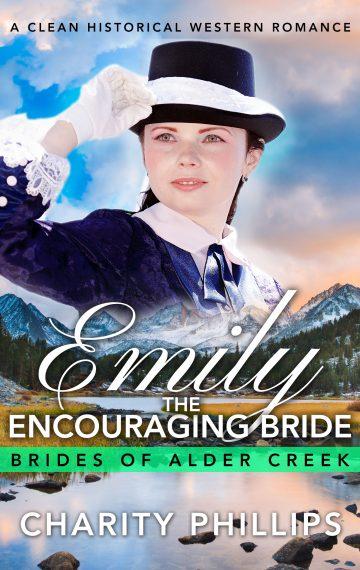 Emily: The Encouraging Bride (Brides Of Alder Creek)