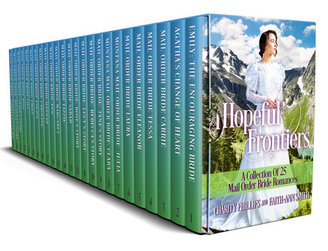 Hopeful Frontiers: A Collection of 25 Mail Order Bride Romances