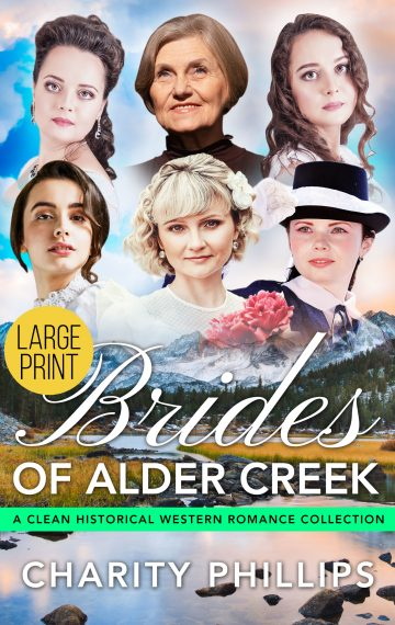 Brides Of Alder Creek: A Clean Historical Western Romance Collection [Large Print]