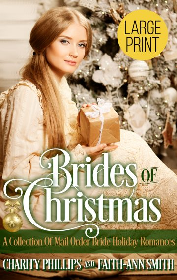 Brides of Christmas: A Collection Of Mail Order Bride Holiday Romances [Large Print]