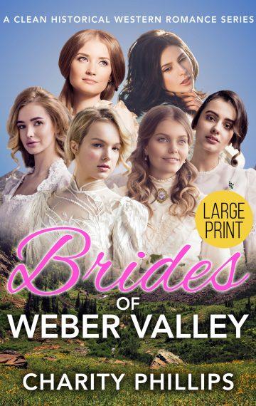 Brides Of Weber Valley Series Box Set [Large Print]