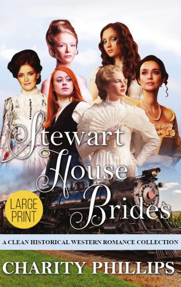Stewart House Brides: A Clean Historical Western Romance Collection [Large Print]